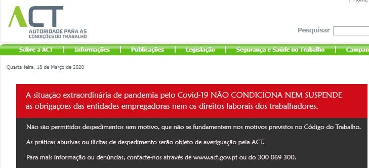 A situação extraordinaria de pandemia pelo Covid-19 NÃO CONDICIONA NEM SUSPENDE as obrigações das entidades empregadoras nem os direitos laborais dos trabalhadores.